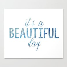 It's a beautiful day Canvas Print