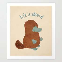 Platypi Don't Lie Art Print