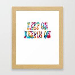 Keep On Keepin' On Framed Art Print