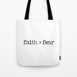 Christian Quote - Faith is Greater Than Fear Tote Bag