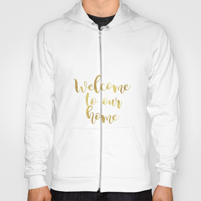 Welcome to our home Hoody