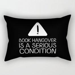 Book hangover is a serious condition (black) Rectangular Pillow