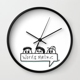 Words matter. Wall Clock
