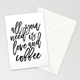 printable wall art,all you need is love and coffee,love sign,morning poster,coffee sign,quotes Stationery Cards