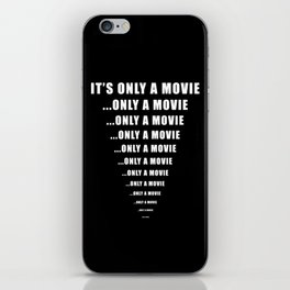 It's Only A Movie - Scary Horror Film iPhone Skin