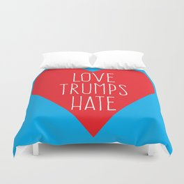 Love Trumps Hate Duvet Cover
