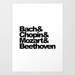 Bach and Chopin and Mozart and Beethoven Art Print