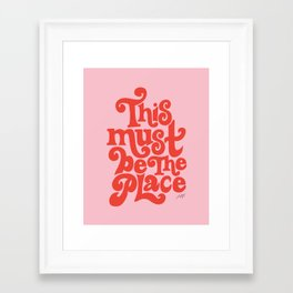 This Must Be The Place (Pink/Red Palette) Framed Art Print