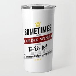 Drink Wine Forever Travel Mug
