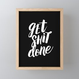 Get Shit Done black and white modern typographic quote poster canvas wall art home decor Framed Mini Art Print
