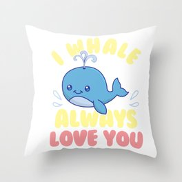 Cute & Funny I Whale Always Love You Animal Pun Throw Pillow