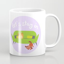 Let's Stay In Coffee Mug