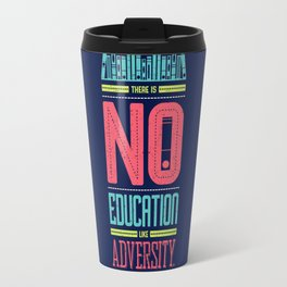 Lab No. 4 Education Like Adversity Benjamin Disraeli Inspirational Quotes Travel Mug
