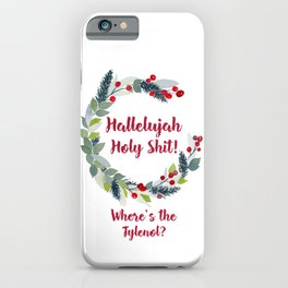 Christmas Vacation / Funny Holiday Watercolor Wreath / Hallelujah Holy Shit Where's The Tylenol iPhone Case