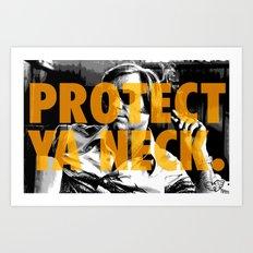 WAY-TANG CLAN SERIES / PROTECT YA NECK Art Print