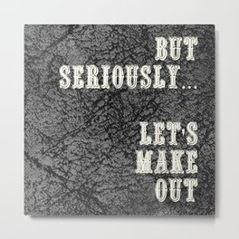 Let's Make Out-Black Leather Metal Print