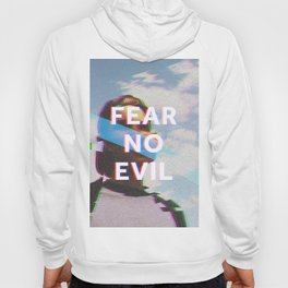 Fear No Evil  Hoody