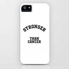 Stronger than Cancer iPhone Case