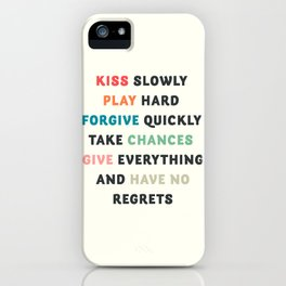 Good vibes, kiss slowly, take chances, have no regrets, positive vibes , inspirational quote iPhone Case