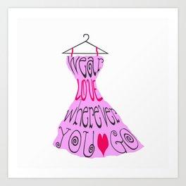 Wear Love Wherever You Go (Pink) Art Print