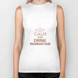 Keep Calm And Drink Manhattan - Funny Cocktail Biker Tank