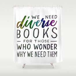 Diverse Books For Those Who Wonder Why Shower Curtain
