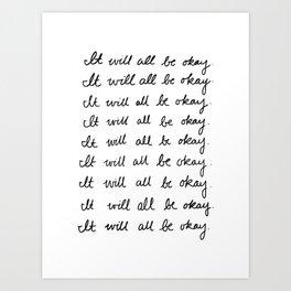 It Will All Be Okay Art Print
