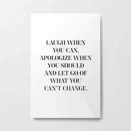 Laugh when you can Metal Print