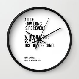 Alice: How long is forever? Wall Clock