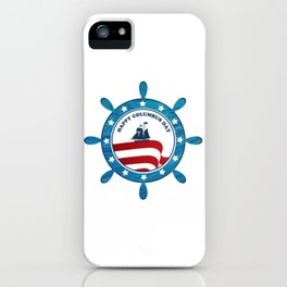 Columbus Ship steering wheel - Happy Columbus Day iPhone Case