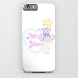 Not Yours K-12 Girl iPhone Case