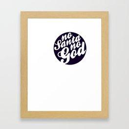 No Santa No God - Rich Black & White Framed Art Print