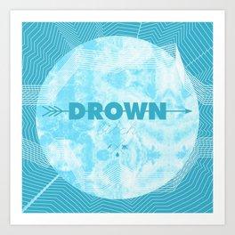 DROWN, BITCH Art Print