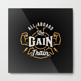 All Aboard The Gain Train Metal Print
