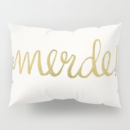 Pardon My French – Gold Ink Pillow Sham