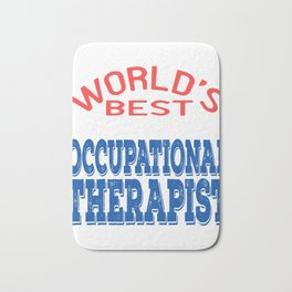 Independence With Therapy. World's Best Occupational Therapist T-shirt Get up, get better, get here! Bath Mat