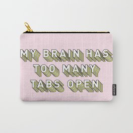 My Brain Has Too Many Tabs Open - Typography Design Carry-All Pouch