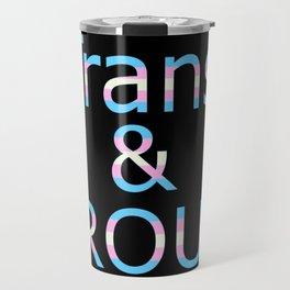 Trans and Proud (black bg) Travel Mug