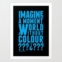 A World without colour Art Print