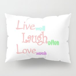Live - Laugh - Love Pillow Sham