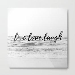 live love laugh Metal Print