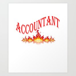 Smokin Hot Accountant Art Print