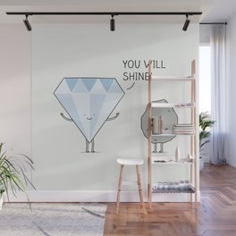 you will shine! Wall Mural