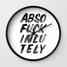 Absolutely monochrome typography poster in black-and-white black and white home decor wall art Wall Clock