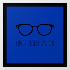 I liked it before it was cool Art Print