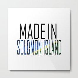 Made In Solomon Island Metal Print