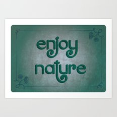 Enjoy nature Art Print