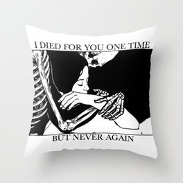 i died for you Throw Pillow