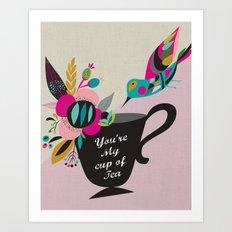 You're My cup of Tea Art Print