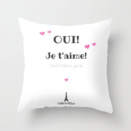 Oui je t'aime (Yes I love you) Throw Pillow